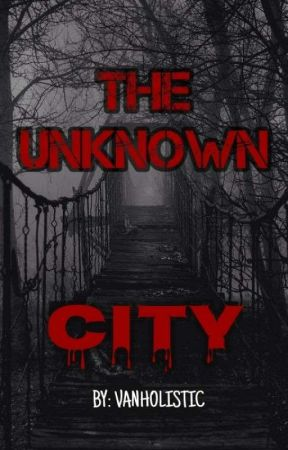 THE UNKNOWN CITY  by MINCHIII_18