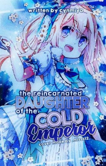 The Reincarnated Daughter Of The Cold Emperor