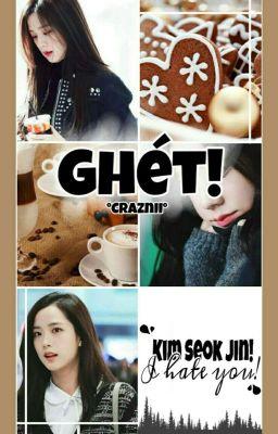 Đọc truyện [JinSoo] GHÉT!