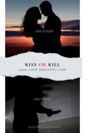 Kiss or Kill by IGOT7yougotnoone
