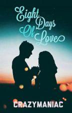 Eight Days Of Love by crazymaniac_