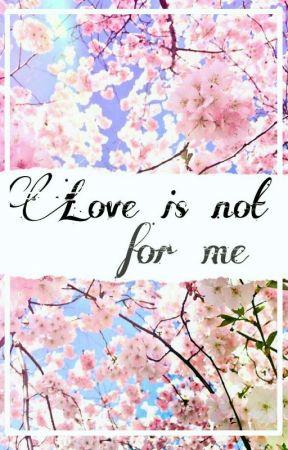 Love is not for me [Zakończona] by Demanokin