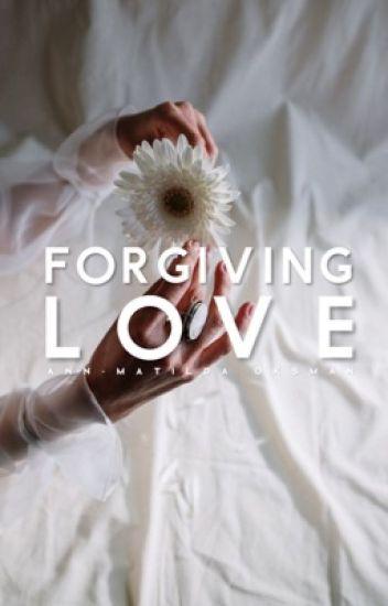 Forgiving Love | Loving You I