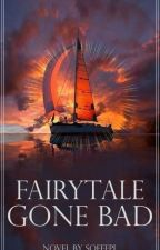 fairytale gone bad by soeffpl