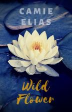Wild Flower: A Collection of Art-Inspired Very Short Stories by CamieElias