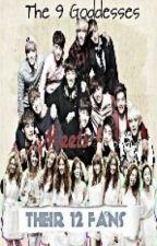 The 9 Goddesses Meets Their 12 Fans [EXO-SHIDAE FAN FIC] by KaHitsInOoNiStIhAk
