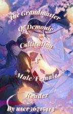 The grandmaster of demonic cultivation x Male/Fem reader by user36715413