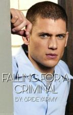 Falling For A Criminal - Micheal Scofield by SpideyArmy