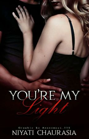 You're My Light  by NiyatiChaurasia