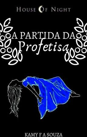 A Partida da Profetisa by KamyFASouza