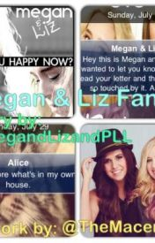Megan and Liz fan fic by meganandlizfan