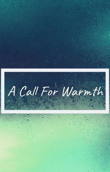 A Call For Warmth (Oc x Reader) //Fluff// - SquiishySquiid - Wattpad