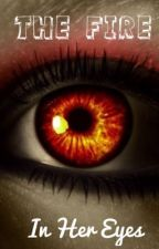 The Fire In Her Eyes by natasha_155