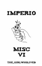 IMPERIO | MISC VI by The_girlwholived