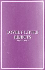 lovely little rejects by daydreamsago