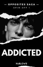 Addicted // [GANGSTER BOY SERIES] by niblows