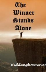 The Winner Stands Alone by HiddenGhostWriter