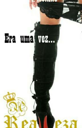 A REALEZA- Era uma vez... by EdnaMoreno8
