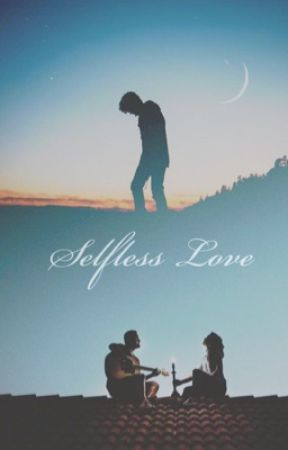Selfless Love [Completed] by aspiringwriter2_