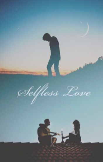 Selfless Love [Completed]