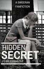 Hidden Secret (Sweeran) by FearlessInLove