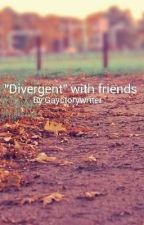 Divergent Series with friends by Gaystorywriter