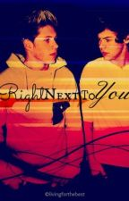 Right Next To You (Narry) by livingforthebest