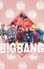 Big Bang Preferences (On Hold) by sLuTdRoP4kPoP