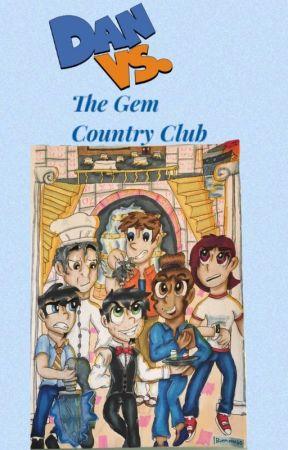 Dan Vs. The Gem Country Club by Bluemoon160