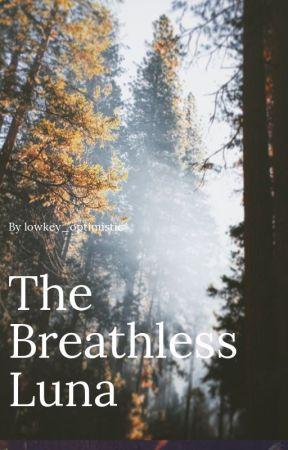 The Breathless Luna by lowkey_optimist