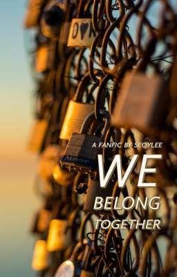 Đọc truyện [Wanna One] We Belong Together