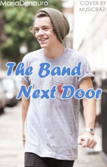 The Band Next Door (One Direction/Harry Styles fanfic)