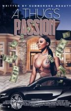 A Thugs Passion by Summersss_Beauty