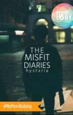 The Misfit Diaries by hystxria