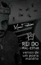 Rei do Mal-estar: Versos de um Poeta Maldito | Poemas (✓) by MarcusPolidori