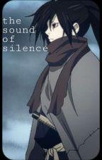 The Sound Of Silence (Hyakkimaru x reader) by TootsieRoots