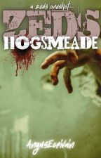 ZEDS: Hogsmeade (A ZEDS Oneshot) by AngusEcrivain