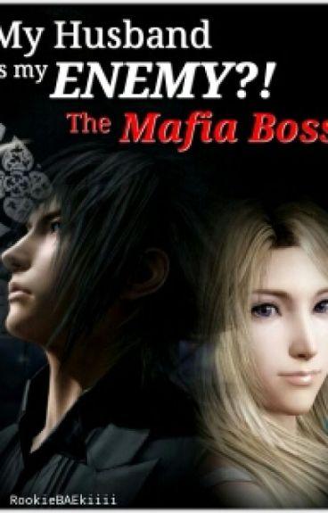 My Husband Is My ENEMY?! The Mafia Boss!