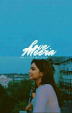 Love, Meera  by -friabled