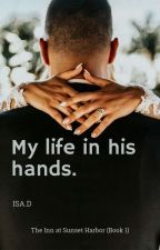 MY LIFE IN HIS HANDS by 1Issabela