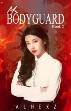 Ms. Bodyguard Book 2 of 2 by alhexz