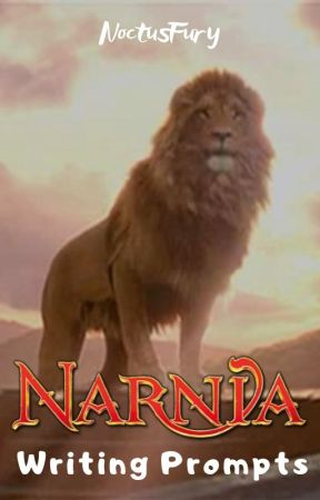 Narnia Writing Prompts by NoctusFury