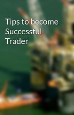 Tips to become Successful Trader by ShreejiMcx