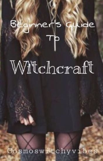 Beginner's Guide To Witchcraft