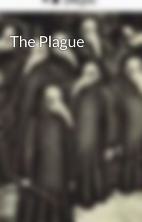 The Plague  by plague_traveler