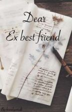 Dear Ex best friend  by buntgemalt