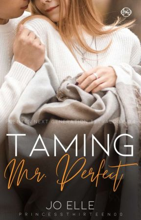 FNGT (Book 4) Taming Mr. Perfect by PrincessThirteen00