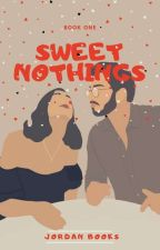Sweet Nothings. by JordanShelf