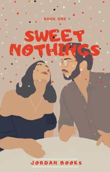 Sweet Nothings.