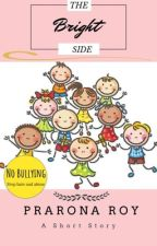 The Bright Side [An Anti-Bullying Short Story] by classypaya